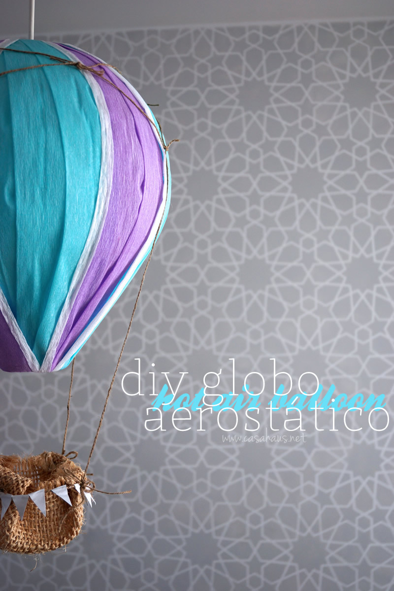 Lovely DIY hot air balloon // Globo aerostático hazlo tú mismo // casahaus.net